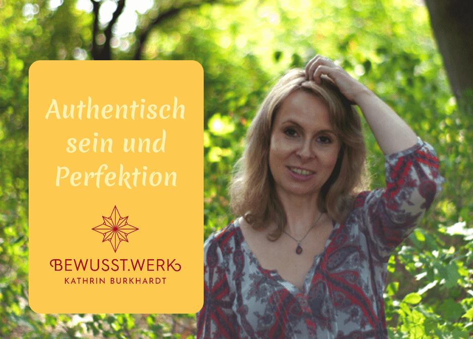 Authentisch sein und Perfektion