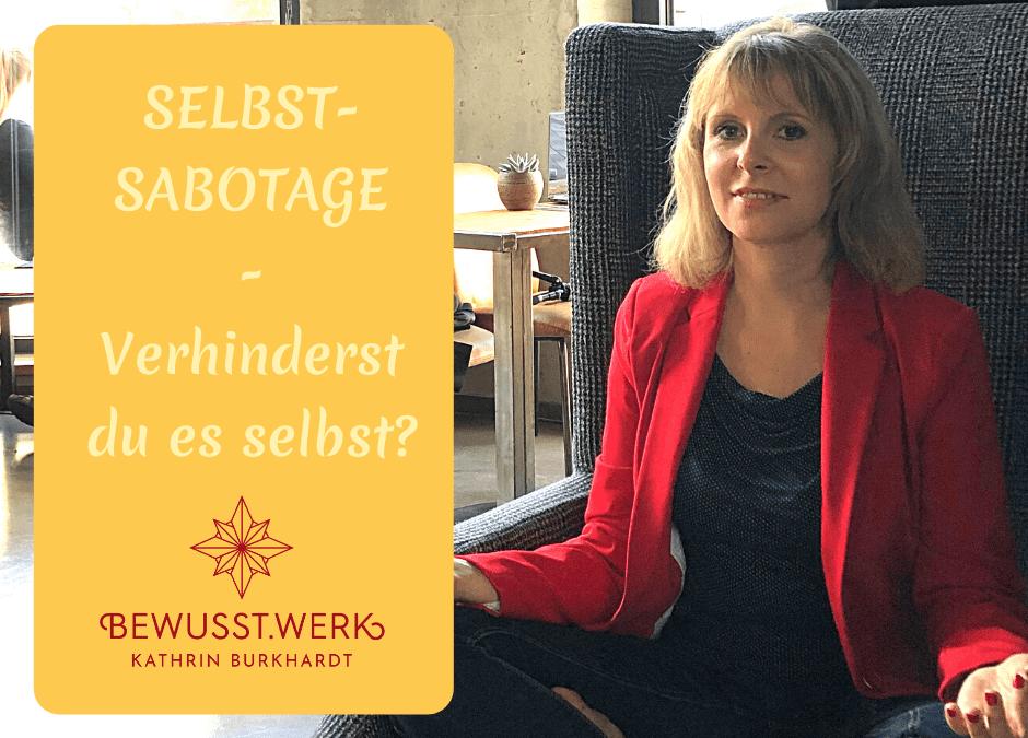 Selbstsabotage – Verhinderst du es selbst?